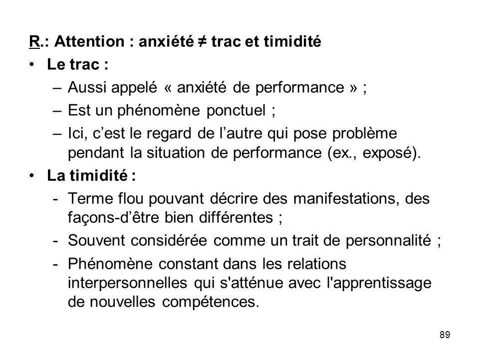 R.: Attention : anxiété ≠ trac et timidité