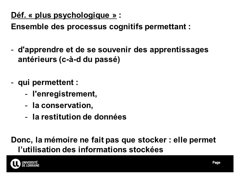 Déf. « plus psychologique » :