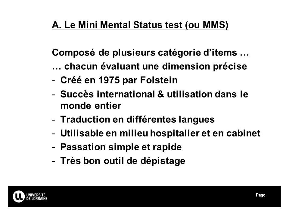 A. Le Mini Mental Status test (ou MMS)