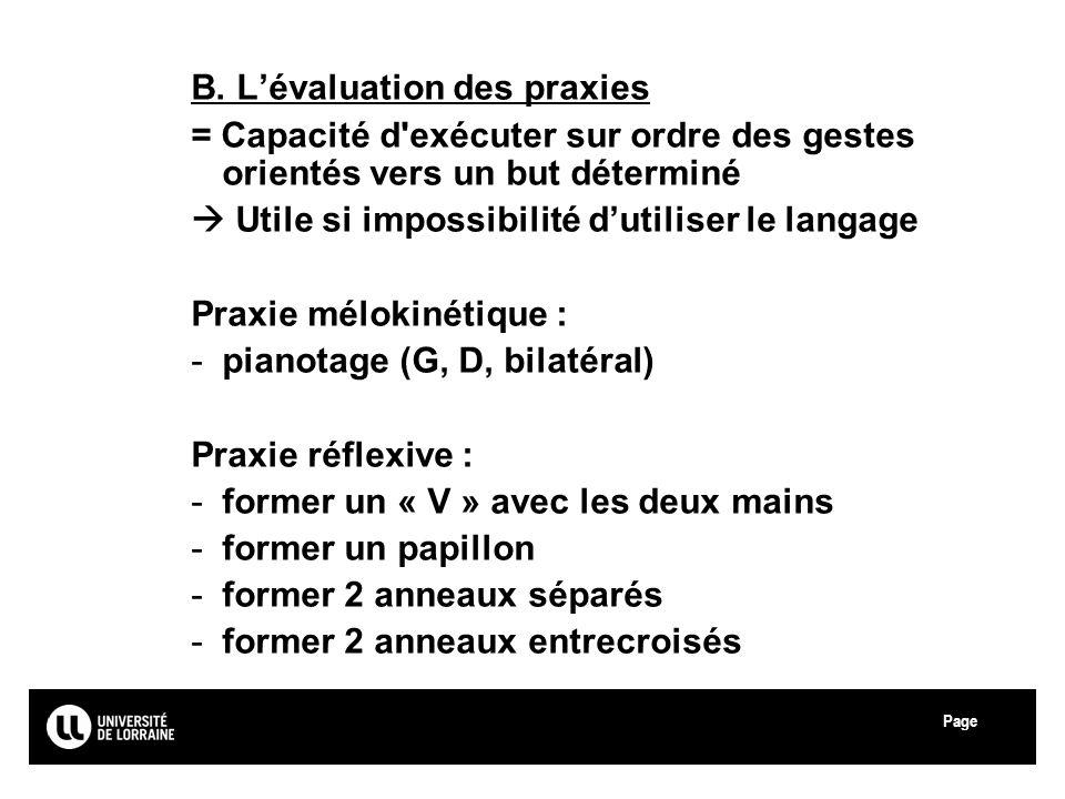 B. L'évaluation des praxies