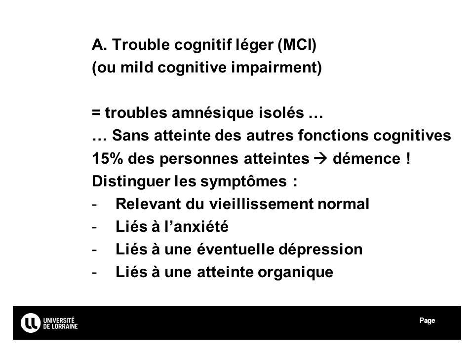 A. Trouble cognitif léger (MCI) (ou mild cognitive impairment)