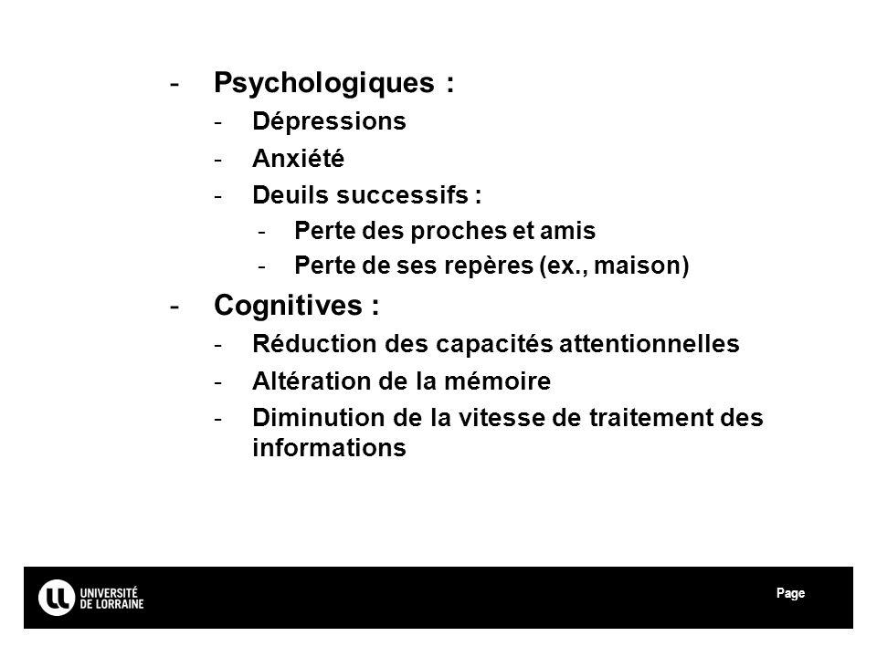 Psychologiques : Cognitives : Dépressions Anxiété Deuils successifs :