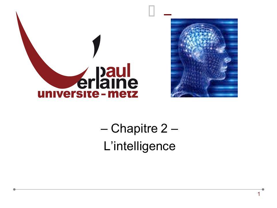 – Chapitre 2 – L'intelligence