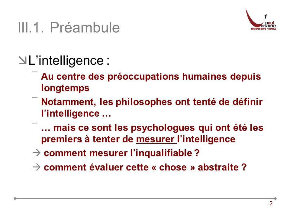 III.1. Préambule L'intelligence :