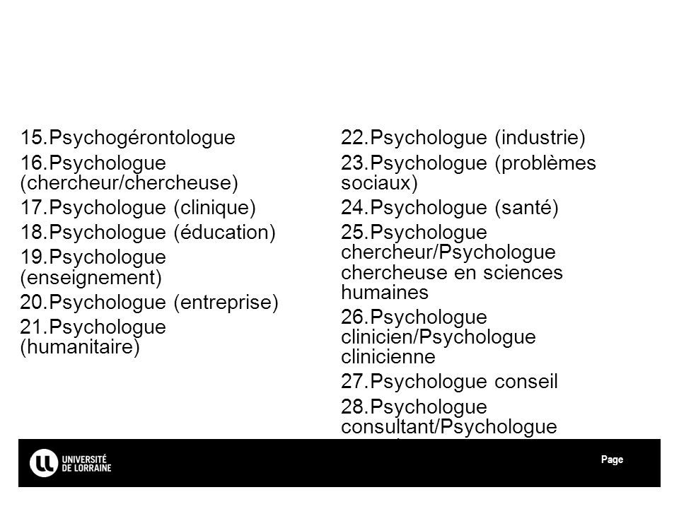 Psychologue (chercheur/chercheuse) Psychologue (clinique)