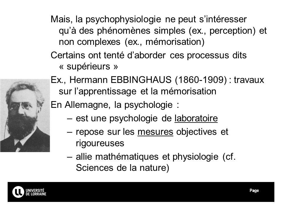 Mais, la psychophysiologie ne peut s'intéresser qu'à des phénomènes simples (ex., perception) et non complexes (ex., mémorisation)