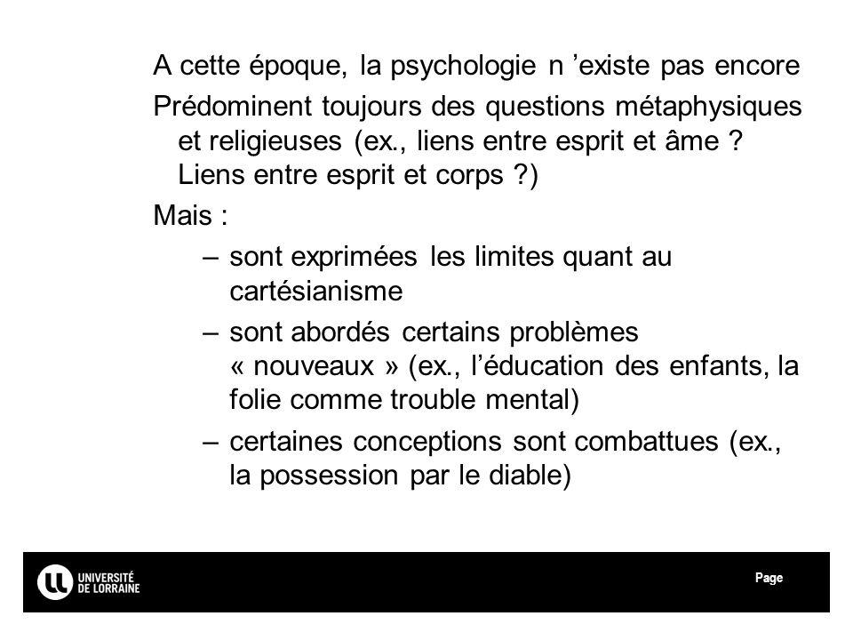 A cette époque, la psychologie n 'existe pas encore