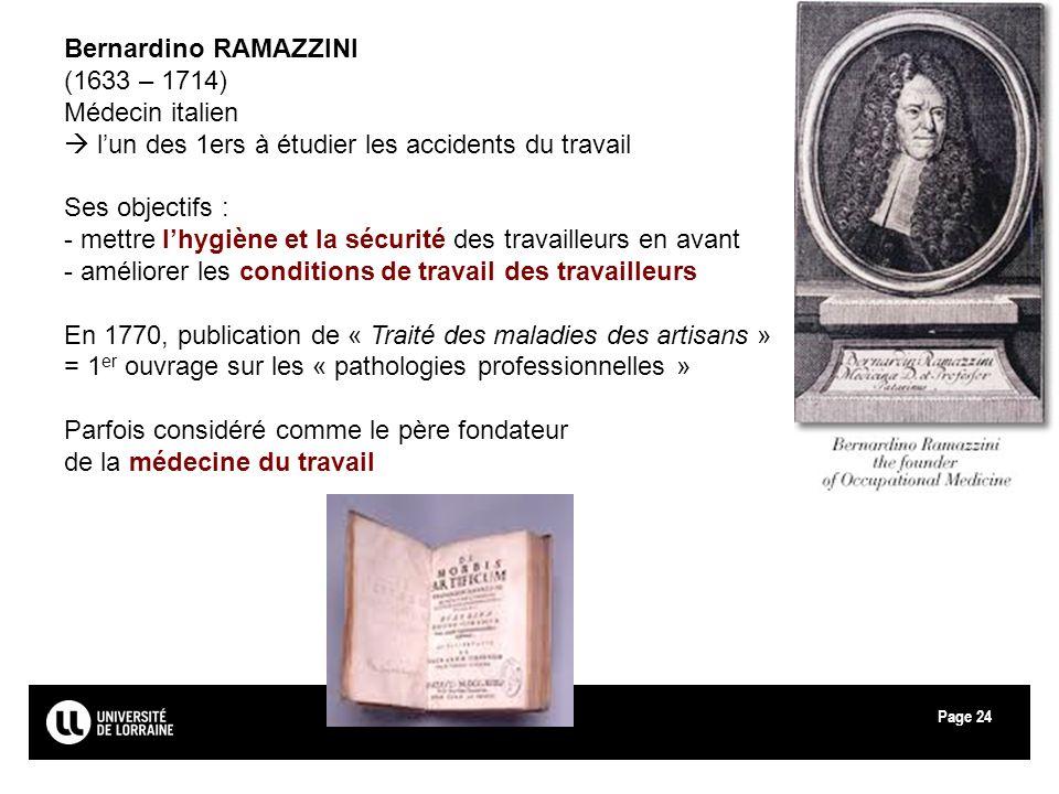 Bernardino RAMAZZINI(1633 – 1714) Médecin italien.  l'un des 1ers à étudier les accidents du travail.