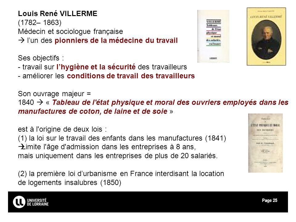 Louis René VILLERME (1782– 1863) Médecin et sociologue française.  l'un des pionniers de la médecine du travail.