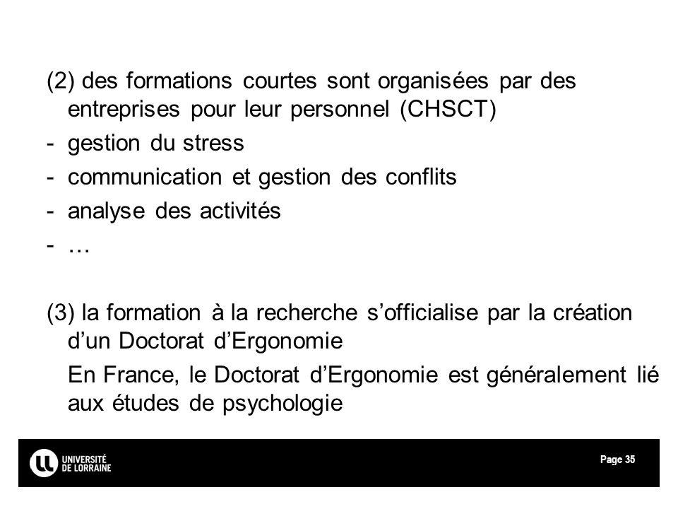 (2) des formations courtes sont organisées par des entreprises pour leur personnel (CHSCT)