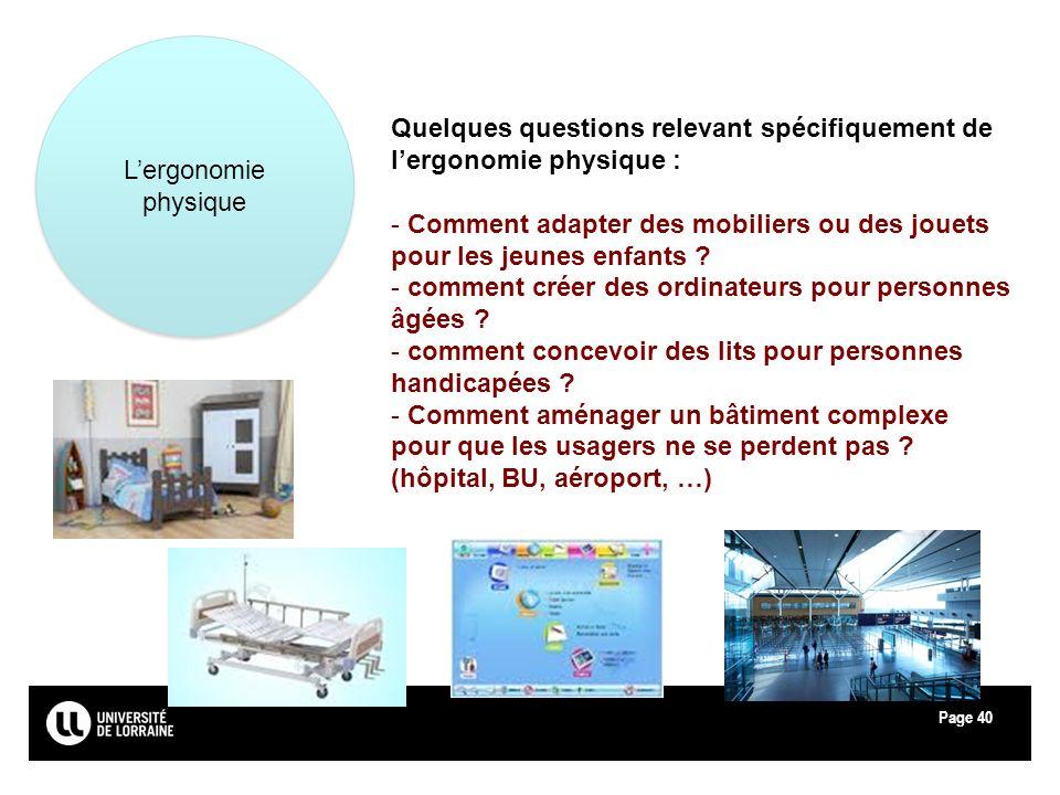 L'ergonomie physique Quelques questions relevant spécifiquement de l'ergonomie physique :