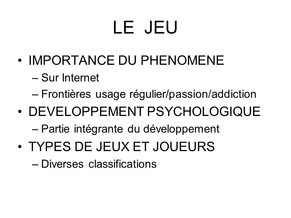 LE JEU IMPORTANCE DU PHENOMENE DEVELOPPEMENT PSYCHOLOGIQUE