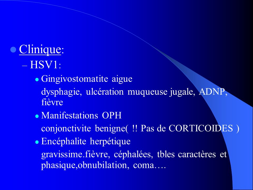Clinique: HSV1: Gingivostomatite aigue