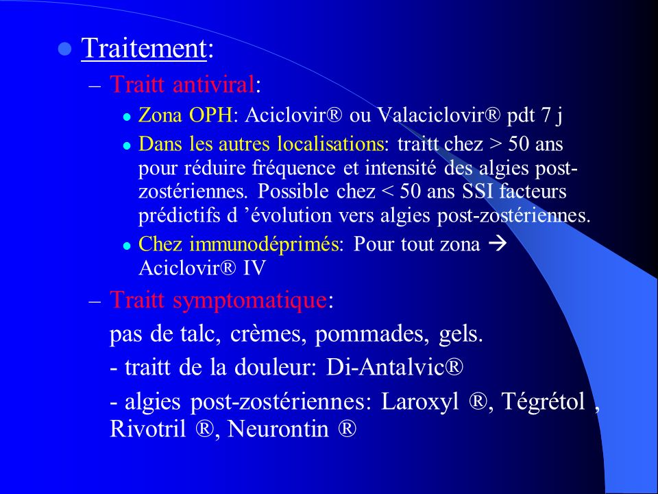Traitement: Traitt antiviral: Traitt symptomatique:
