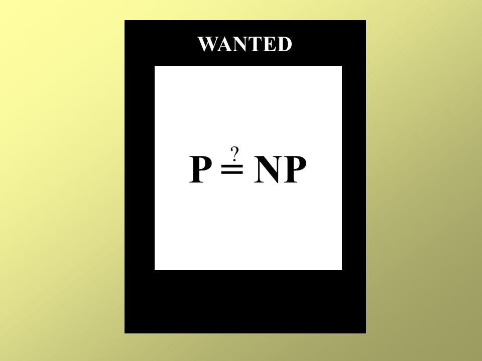 P = NP WANTED