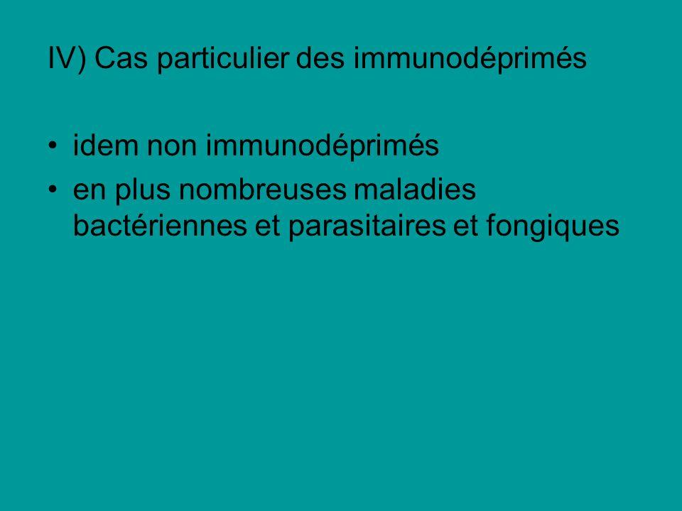 IV) Cas particulier des immunodéprimés