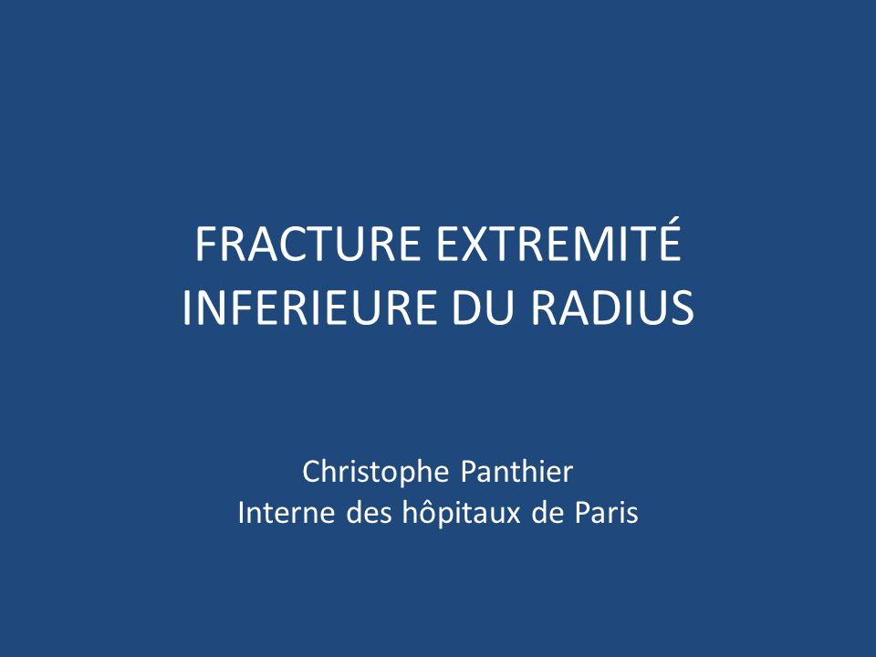 FRACTURE EXTREMITÉ INFERIEURE DU RADIUS