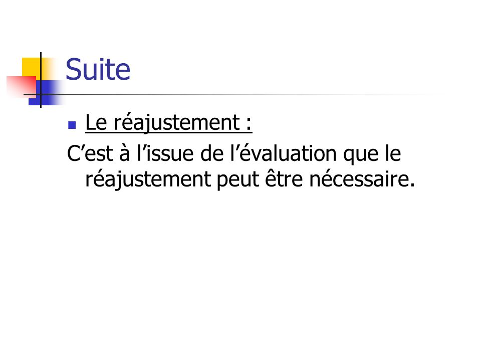 Suite Le réajustement :