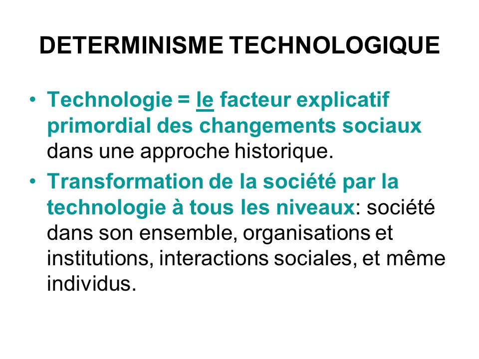 DETERMINISME TECHNOLOGIQUE