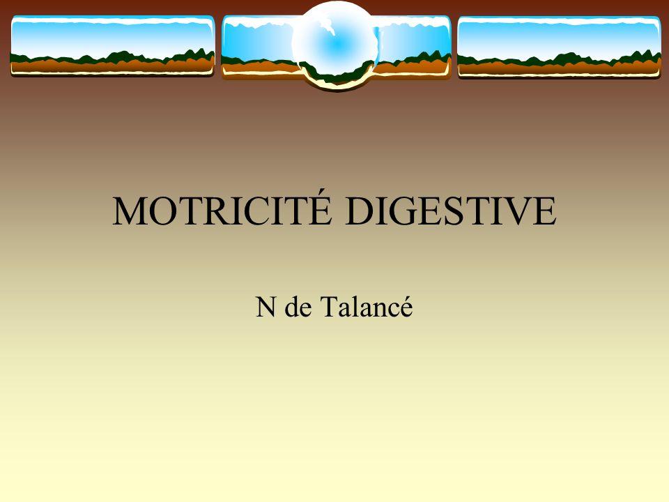 MOTRICITÉ DIGESTIVE N de Talancé