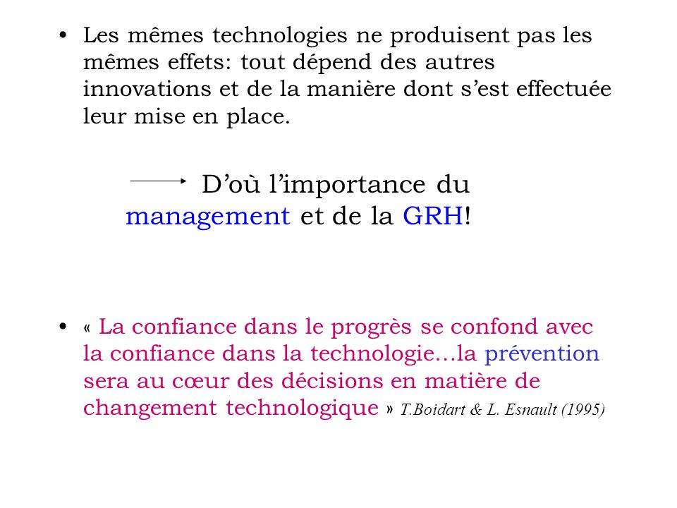 D'où l'importance du management et de la GRH!