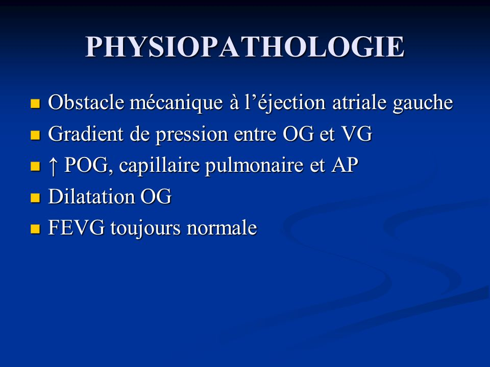 PHYSIOPATHOLOGIE Obstacle mécanique à l'éjection atriale gauche