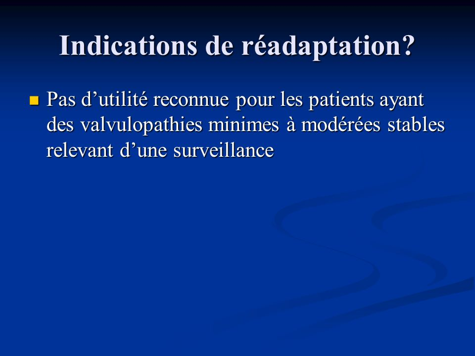 Indications de réadaptation