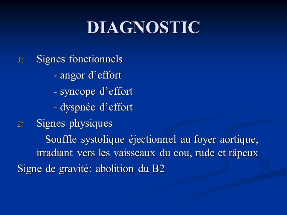 DIAGNOSTIC Signes fonctionnels - angor d'effort - syncope d'effort