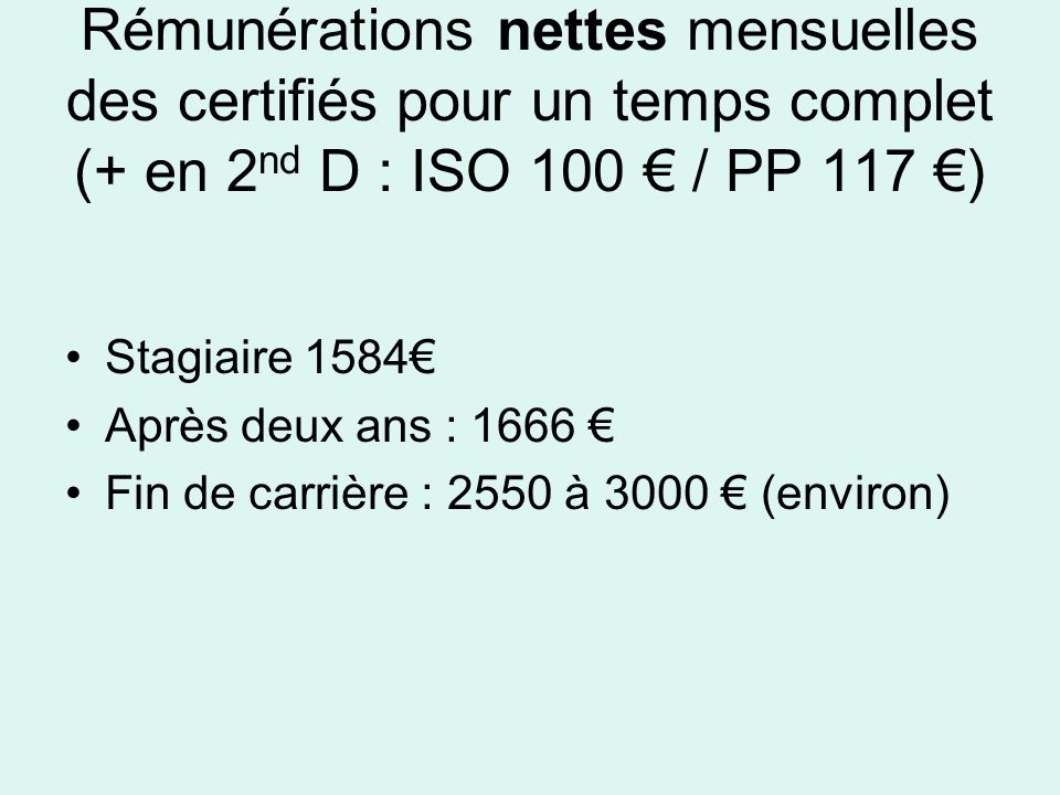 Rémunérations nettes mensuelles des certifiés pour un temps complet (+ en 2nd D : ISO 100 € / PP 117 €)