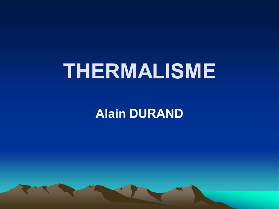 THERMALISME Alain DURAND