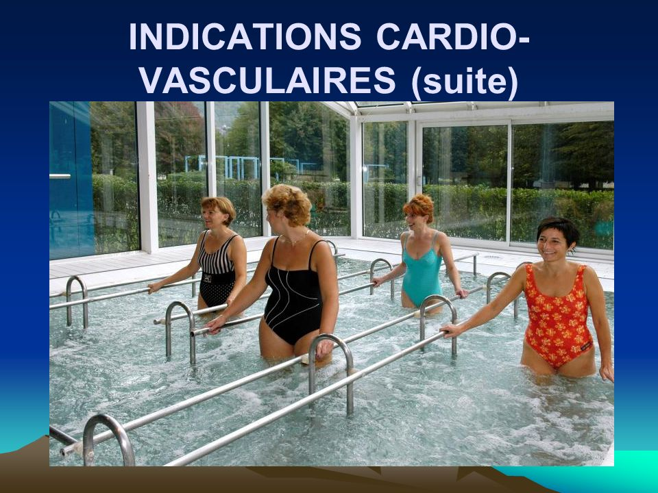 INDICATIONS CARDIO-VASCULAIRES (suite)