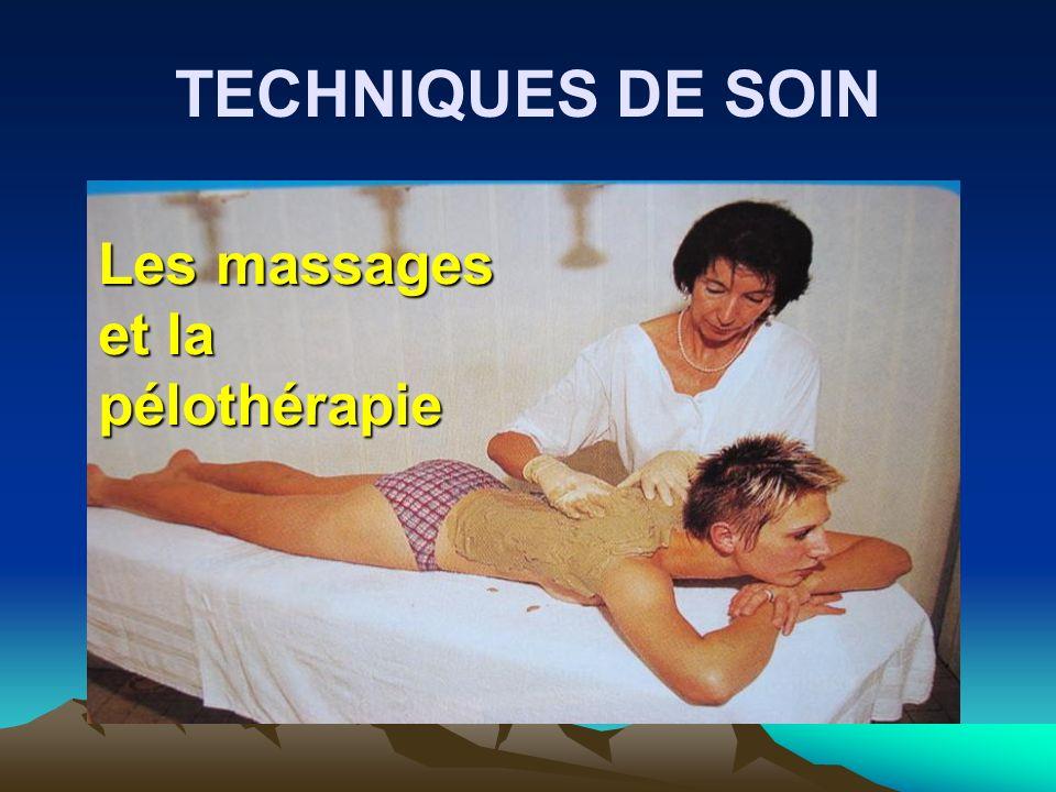 TECHNIQUES DE SOIN Les massages et la pélothérapie