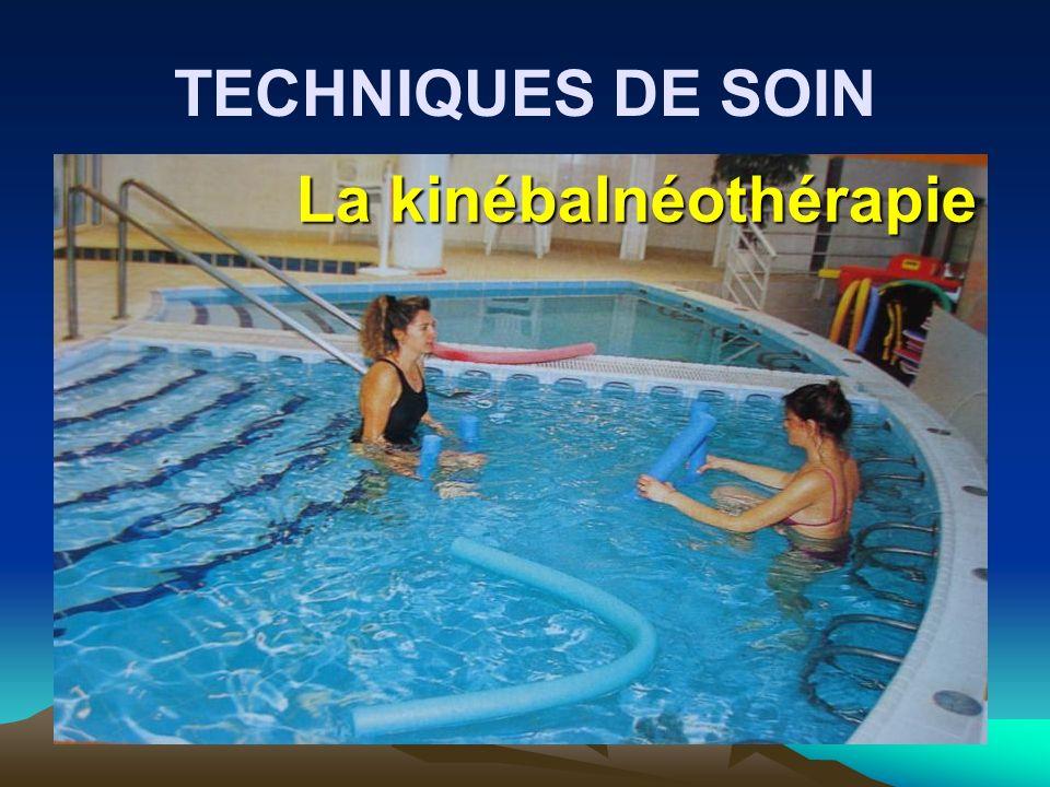 TECHNIQUES DE SOIN La kinébalnéothérapie