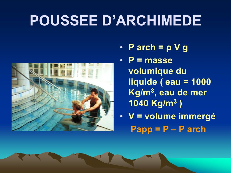 POUSSEE D'ARCHIMEDE P arch = ρ V g