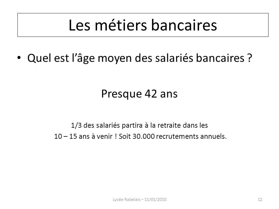 Les métiers bancaires Quel est l'âge moyen des salariés bancaires