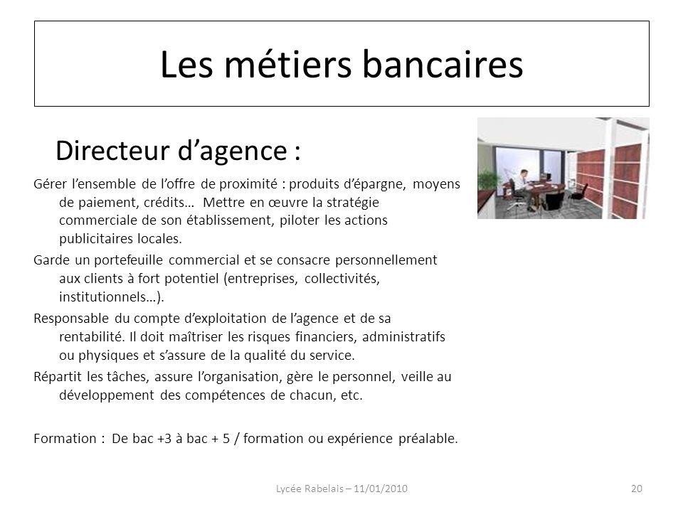 Les métiers bancaires Directeur d'agence :