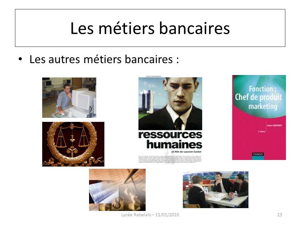 Les métiers bancaires Les autres métiers bancaires :