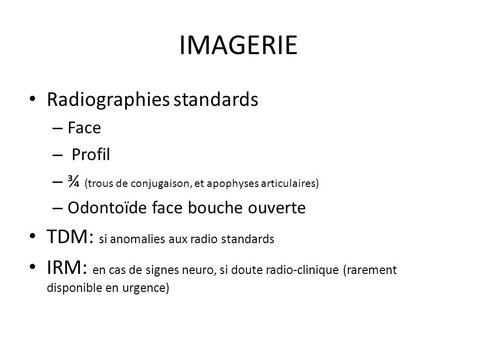 IMAGERIE Radiographies standards TDM: si anomalies aux radio standards