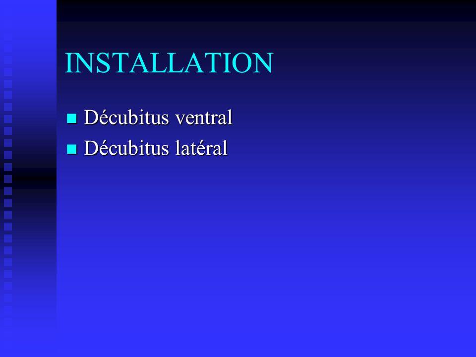 INSTALLATION Décubitus ventral Décubitus latéral