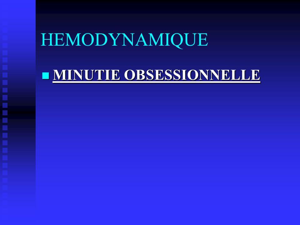 HEMODYNAMIQUE MINUTIE OBSESSIONNELLE