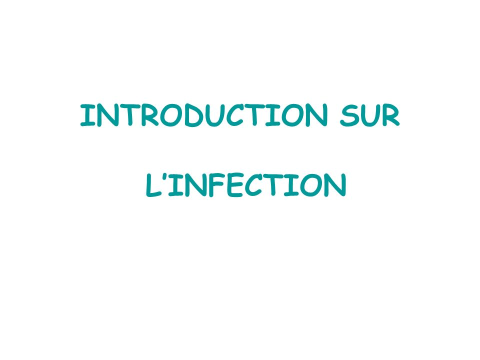INTRODUCTION SUR L'INFECTION