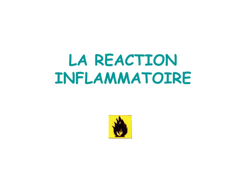 LA REACTION INFLAMMATOIRE