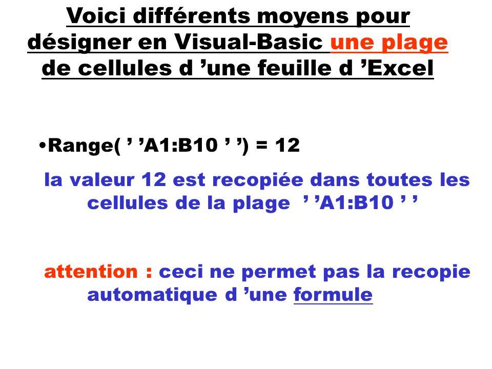 Voici différents moyens pour désigner en Visual-Basic une plage de cellules d 'une feuille d 'Excel