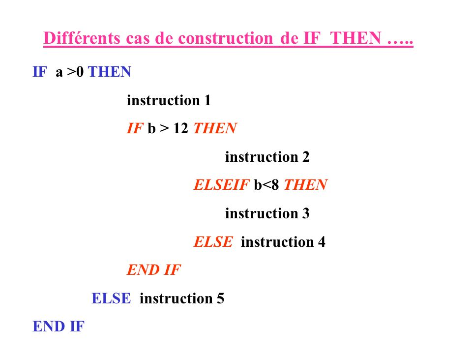 Différents cas de construction de IF THEN …..