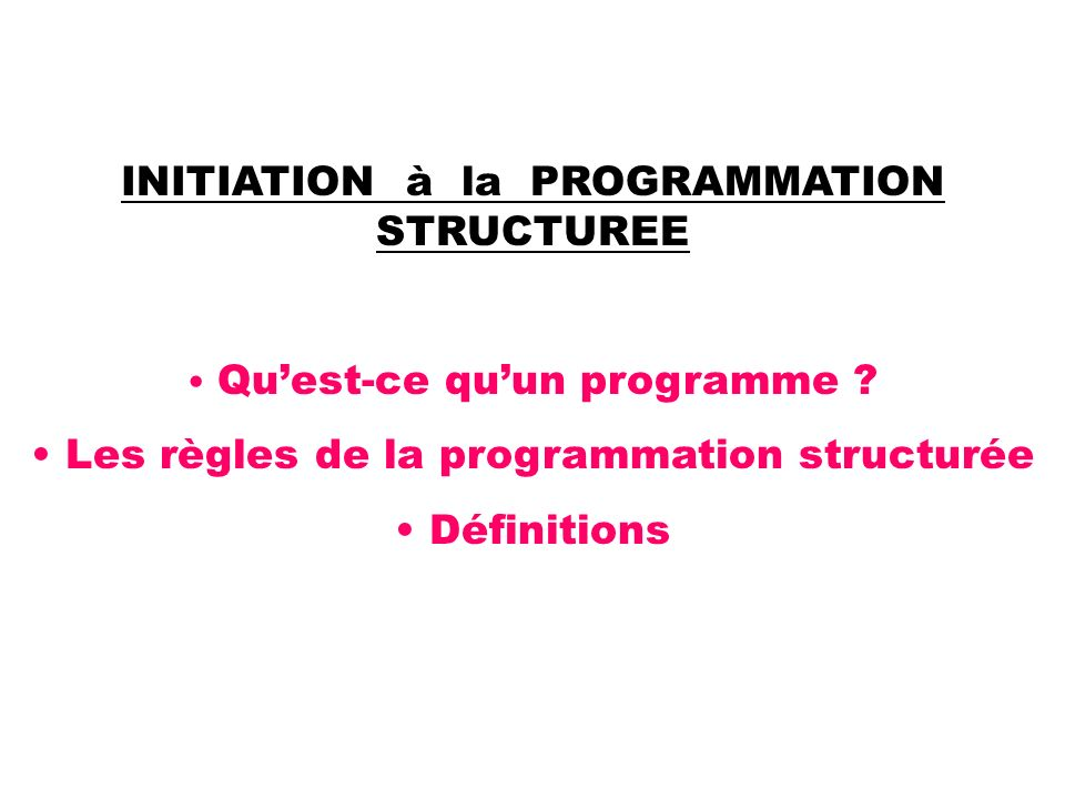 INITIATION à la PROGRAMMATION STRUCTUREE