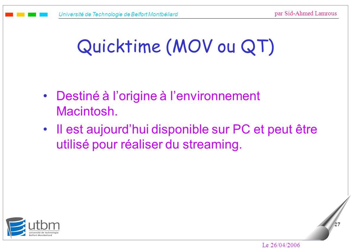 Quicktime (MOV ou QT) Destiné à l'origine à l'environnement Macintosh.