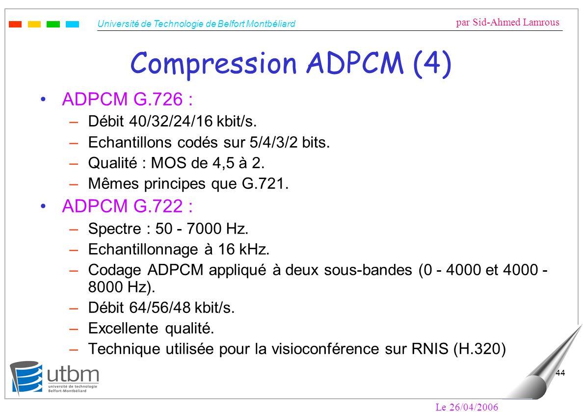 Compression ADPCM (4) ADPCM G.726 : ADPCM G.722 :