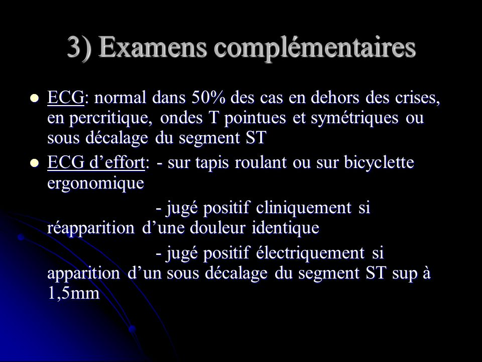 3) Examens complémentaires
