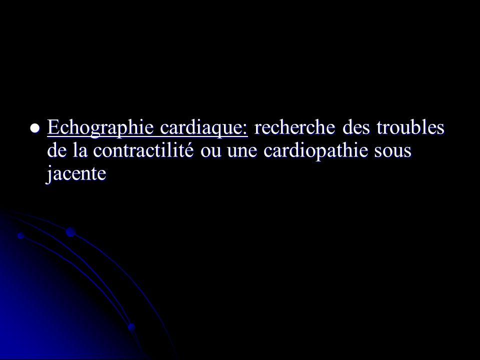 Echographie cardiaque: recherche des troubles de la contractilité ou une cardiopathie sous jacente