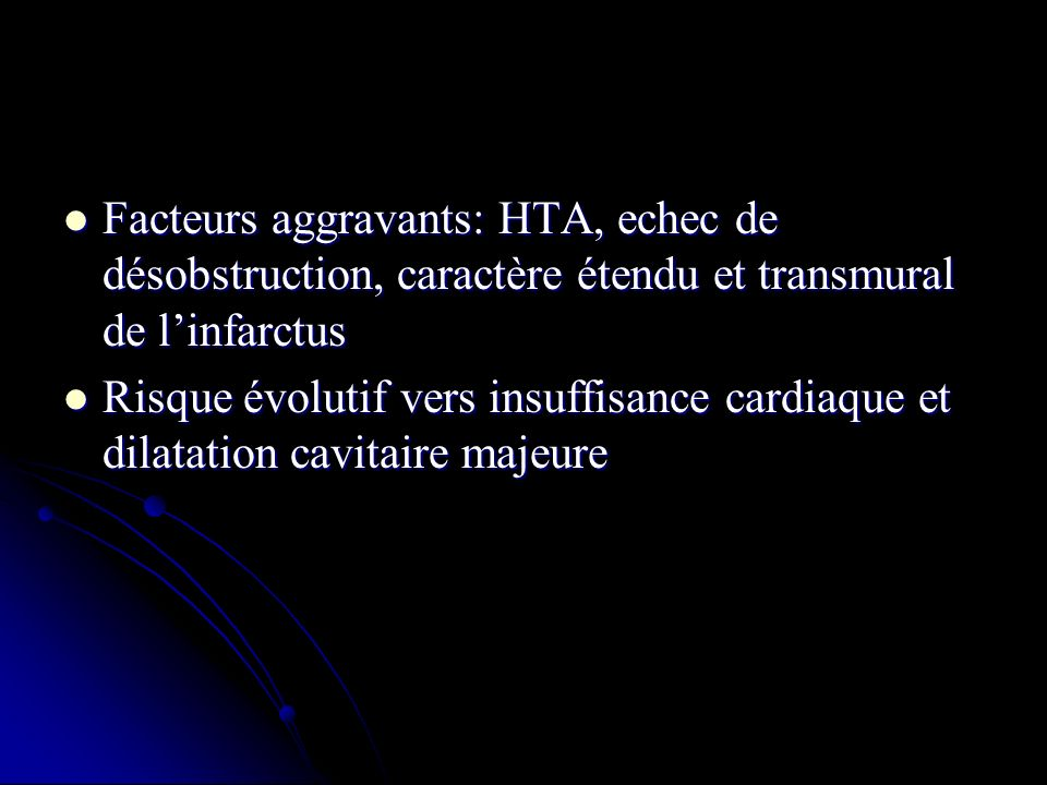 Facteurs aggravants: HTA, echec de désobstruction, caractère étendu et transmural de l'infarctus